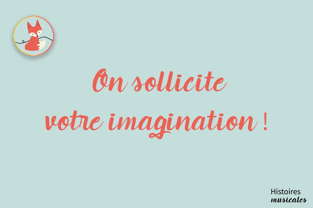 Cette semaine, on sollicite votre imagination…